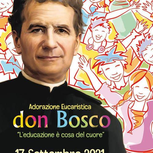 """Adorazione Eucaristica Don Bosco """"L'educazione è cosa del cuore"""" Chiesa San Domenico"""