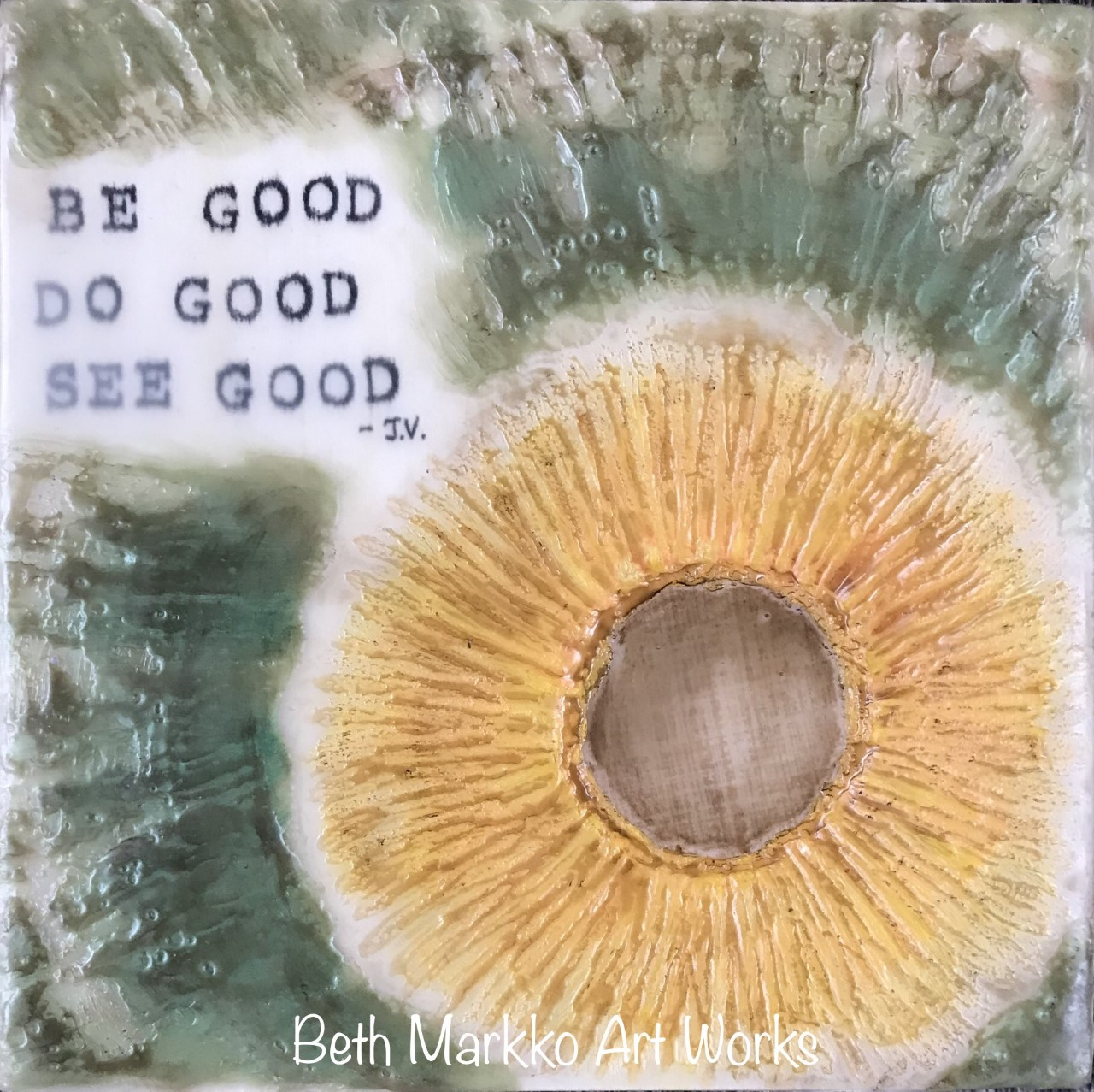 Be Good Do Good See Good