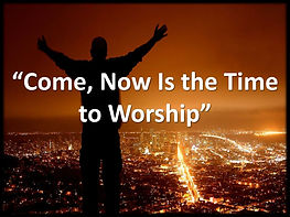 come-now-is-the-time-to-worship-l.jpg
