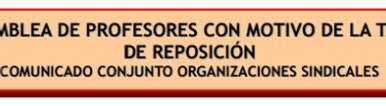 ASAMBLEA DE PROFESORES CON MOTIVO DE LA TASA DE REPOSICIÓN COMUNICADO CONJUNTO ORGANIZACIONES SINDIC