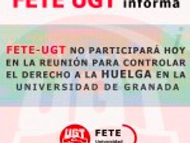 FETE-UGT NO PARTICIPARÁ HOY EN LA REUNIÓN PARA CONTROLAR EL DERECHO A LA HUELGA EN LA UNIVERSIDAD DE
