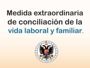 Medida extraordinaria de conciliación de la vida laboral y familiar.