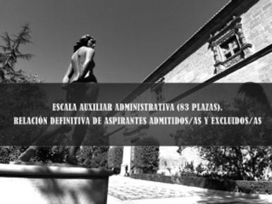 🔴 ESCALA AUXILIAR ADMINISTRATIVA (83 PLAZAS). RELACIÓN DEFINITIVA DE ASPIRANTES ADMITIDOS/AS Y EXCL