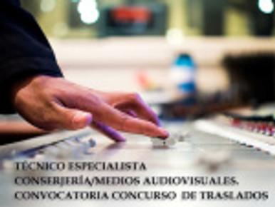 TÉCNICO ESPECIALISTA CONSERJERÍA/MEDIOS AUDIOVISUALES – CONVOCATORIA CONCURSO DE TRASLADOS