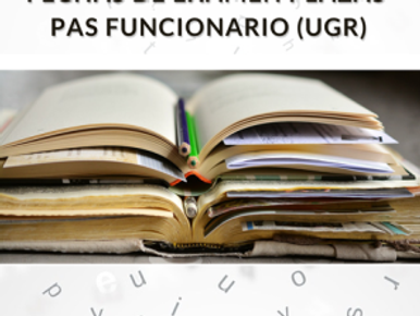 🔴 FECHAS DE EXAMEN PLAZAS PAS FUNCIONARIO (UGR)