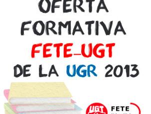 OFERTA FORMATIVA FETE-UGT de la UGR 2013