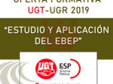 """🔴 OFERTA FORMATIVA UGT-UGR 2019.  """"ESTUDIO Y APLICACIÓN DEL EBEP"""""""