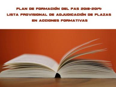 🔴PLAN DE FORMACIÓN DEL PAS 2018-2019: LISTA PROVISIONAL DE ADJUDICACIÓN DE PLAZAS EN ACCIONES FORMA