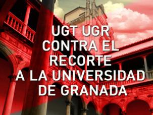 🔴UGT UGR INFORMA:  UGTUGR CONTRA EL RECORTE A LA UNIVERSIDAD DE GRANADA