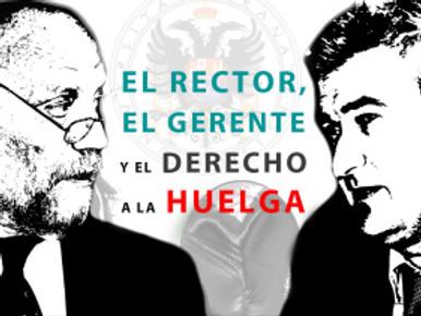 EL RECTOR, EL GERENTE Y EL DERECHO A LA HUELGA