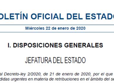 VALORACIÓN DEL REAL DECRETO LEY 2/2020, DE 21 DE ENERO, POR EL QUE SE APRUEBAN MEDIDAS URGENTES EN M