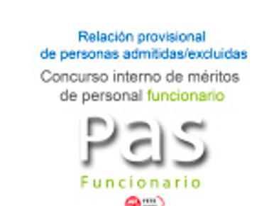 Concurso interno de méritos de personal funcionario. (Relación provisional de personas admitidas/exc