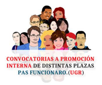 🔴 CONVOCATORIAS A PROMOCIÓN INTERNA DE DISTINTAS PLAZAS – PAS FUNCIONARO. (UGR)