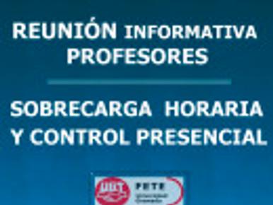 REUNIÓN INFORMATIVA PROFESORES  – SOBRECARGA  HORARIA Y CONTROL PRESENCIAL