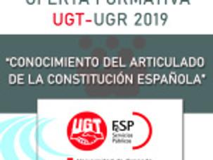 """🔴 OFERTA FORMATIVA UGT-UGR 2019. """"CONOCIMIENTO DEL ARTICULADO DE LA CONSTITUCIÓN ESPAÑOLA"""""""
