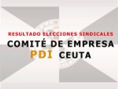 RESULTADO ELECCIONES SINDICALES COMITÉ DE EMPRESA PDI CEUTA