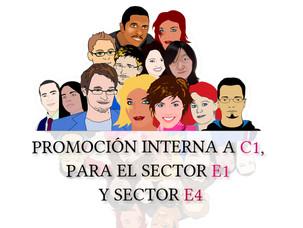 PROMOCIÓN INTERNA A C1, PARA EL SECTOR E1 Y SECTOR E4