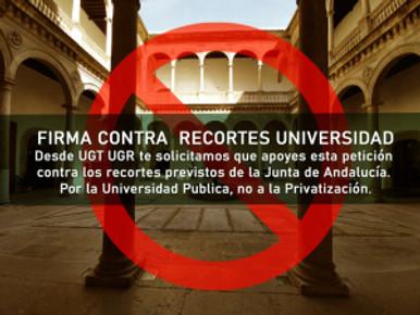 🔴UGT|UGR INFORMA:  FIRMA CONTRA RECORTES UNIVERSIDAD. Por la Universidad Publica, no a la Priva