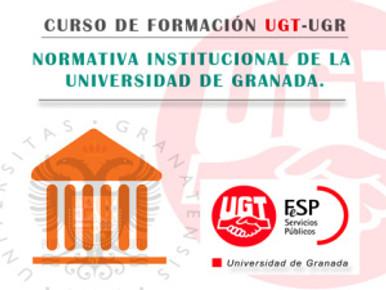 🔴 CURSO DE FORMACIÓN UGT-UGR. NORMATIVA INSTITUCIONAL DE LA UNIVERSIDAD DE GRANADA.