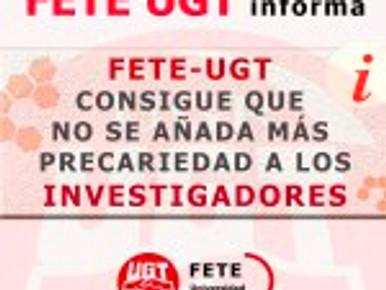 FETE-UGT CONSIGUE QUE NO SE  AÑADA MÁS PRECARIEDAD A LOS INVESTIGADORES
