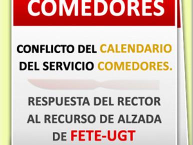 CONFLICTO DEL CALENDARIO DEL SERVICIO COMEDORES. RESPUESTA DEL RECTOR AL RECURSO DE ALZADA DE FETE-U