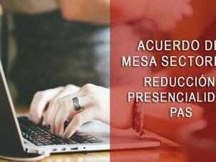 🔴 ACUERDO DE MESA SECTORIAL: REDUCCIÓN PRESENCIALIDAD PAS
