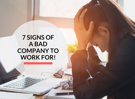 7 signs of a bad company to work for!