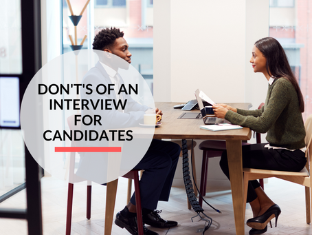 The don't's of an interview for candidates!