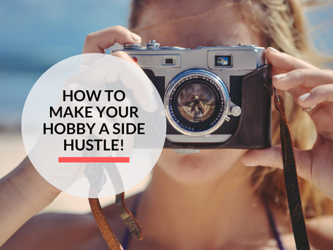 How to make your hobby a Side Hustle!