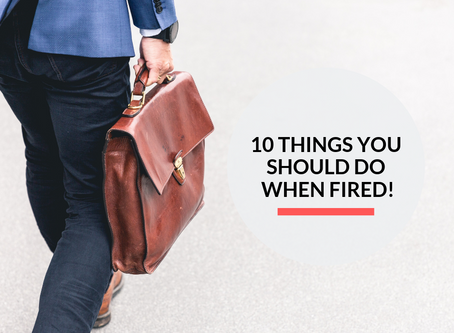 10 things you should do when you get fired!