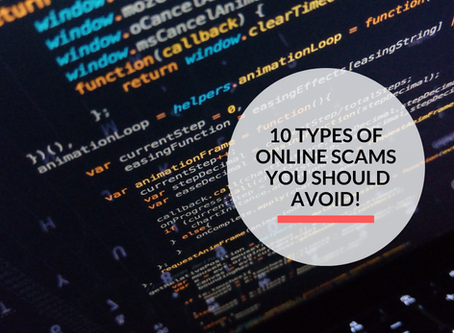 10 types of Online Scams that you should know!