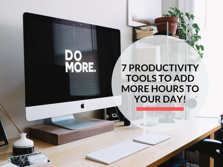 7 productivity tools to help you be more productive!