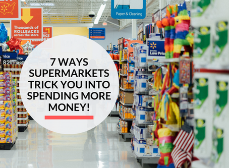 7 tricks Supermarkets use to make you spend more money!