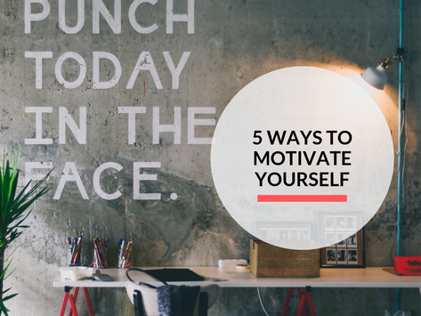 5 ways to motivate yourself that you can implement today!