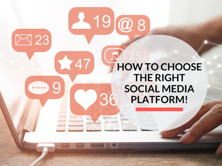 How to choose the right Social Media platform for your business!