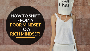 How to shift from a poor mindset to a rich mindset!