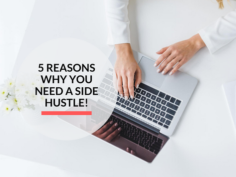 5 reasons why you need a Side Hustle!