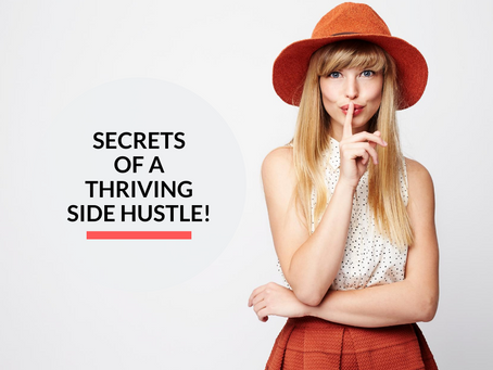 Secrets of a thriving Side Hustle!