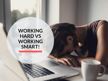 Working hard vs working smart + How to work smarter!