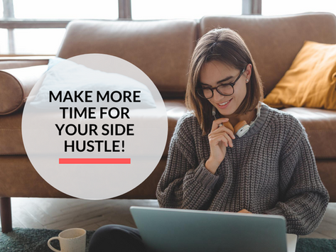 How to make more time for your Side Hustle!