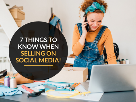 7 things to keep in mind when selling on social media!