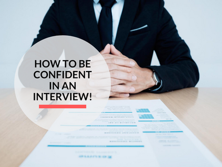 How to be confident in an interview!