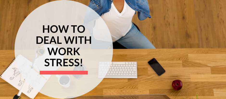 How to deal with work stress!