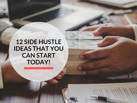 12 Side Hustle Ideas that you can start today!