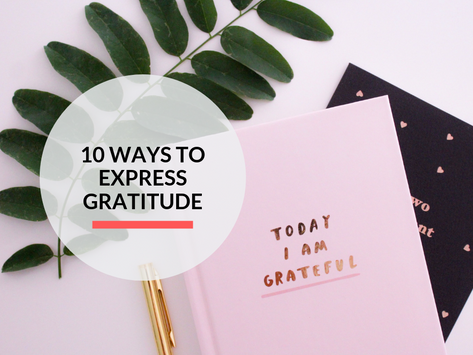 10 ways to express gratitude and be more thankful!