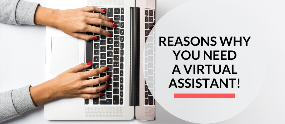5 reasons why you need a Virtual Assistant!
