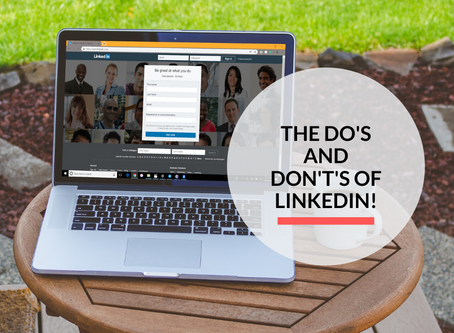 The Do's and Don't's of LinkedIn.