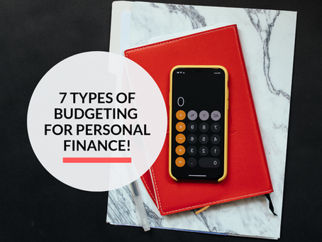7 types of budgeting for your personal finances!