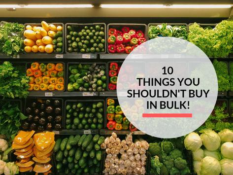 10 things you shouldn't buy in bulk!