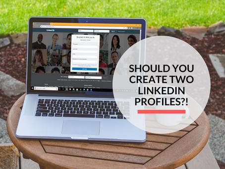 Should you create 2 LinkedIn Profiles?